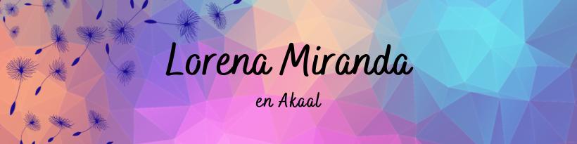 Lorena Miranda en Akaal